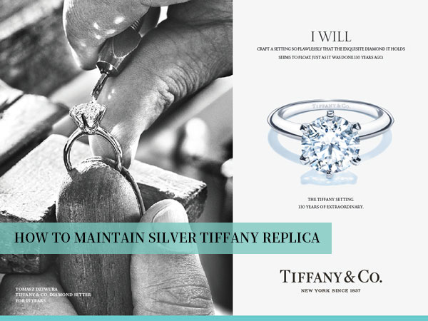 How to Maintain The Silver-plated Steel Tiffany Replicas Bought from ZAG